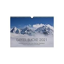 Gipfel Blicke (Wandkalender 2021 DIN A4 quer)