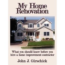 My Home Renovation als Taschenbuch von John J. Girschick