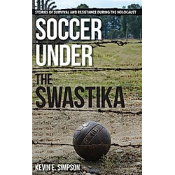 Soccer under the Swastika. Kevin E. Simpson  - Buch