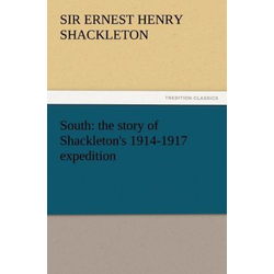 South: the story of Shackleton's 1914-1917 expedition als Buch von Ernest H. Shackleton