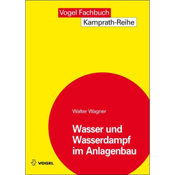 Wasser und Wasserdampf im Anlagenbau: eBook von Walter Wagner