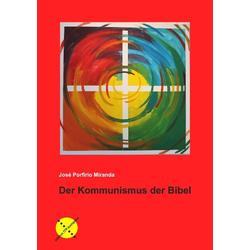 Der Kommunismus der Bibel als Buch von José Porfirio Miranda
