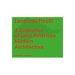 Leonardo Finotti - A Collection of Latin American Modern Architecture. Leonardo Finotti  - Buch