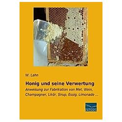 Honig und seine Verwertung - Buch