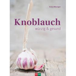 Knoblauch: Buch von Erica Bänziger