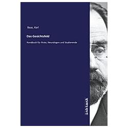 Das Gesichtsfeld. Karl Baas  - Buch