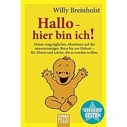 Hallo - hier bin ich!. Willy Breinholst  - Buch