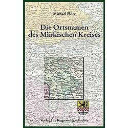 Die Ortsnamen des Märkischen Kreises. Michael Flöer  - Buch