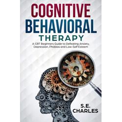 Cognitive Behavioral Therapy: eBook von S. E. Charles