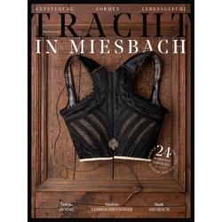 Tracht in Miesbach als Buch von Verena Zemme/ Mathias Leidgschwendner
