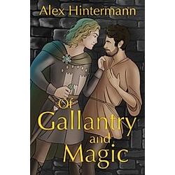 Of Gallantry and Magic. Alex Hintermann  - Buch