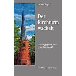 Der Kirchturm wackelt. Heinz Beyer  - Buch