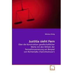 Justitia sieht Fern als Buch von Nikolaus König