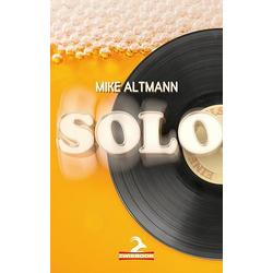 SOLO als Buch von Mike Altmann