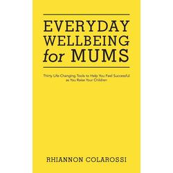 Everyday Wellbeing for Mums als Taschenbuch von Rhiannon Colarossi