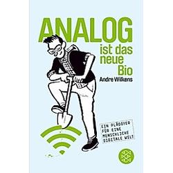 Analog ist das neue Bio. Andre Wilkens  - Buch