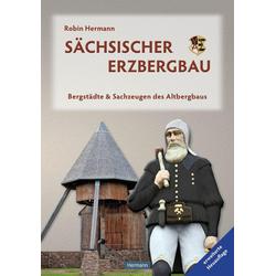 Sächsischer Erzbergbau: eBook von Robin Hermann