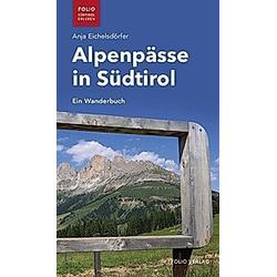 Alpenpässe in Südtirol. Anja Eichelsdörfer  - Buch
