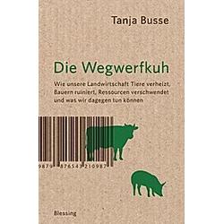 Die Wegwerfkuh. Tanja Busse  - Buch