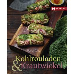 Kohlrouladen und Krautwickel als Buch von Petra Kolip
