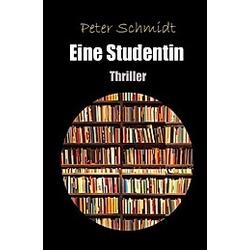 Eine Studentin. Peter Schmidt  - Buch