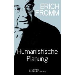 Humanistische Planung: eBook von Erich Fromm