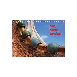 bunt, bunter, Barcelona (Tischkalender 2021 DIN A5 quer)