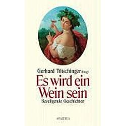 Es wird ein Wein sein. Gerhard Tötschinger  - Buch