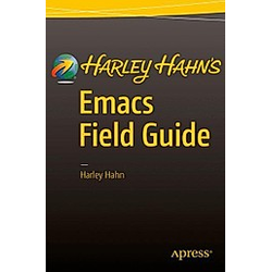 Harley Hahn's Emacs Field Guide. Harley Hahn  - Buch