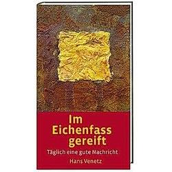 Im Eichenfass gereift. Hans Venetz  - Buch