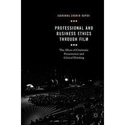 Professional and Business Ethics Through Film. Jadranka Skorin-Kapov  - Buch