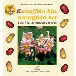 Kartoffeln hin Kartoffeln her als Buch von Andreas Fischer-Nagel