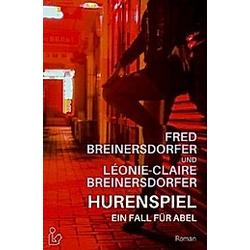 HURENSPIEL - EIN FALL FÜR ABEL. Fred Breinersdorfer  Léonie-Claire Breinersdorfer  - Buch