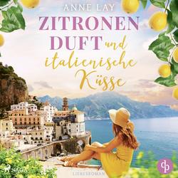 Zitronenduftund italienische Küsse: Hörbuch Download von Anne Lay