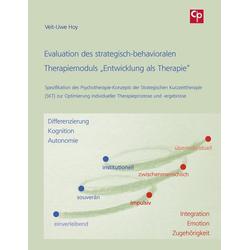 Evaluation des strategisch-behavioralen Therapiemoduls Entwicklung als Therapie: Buch von Veit-Uwe Hoy