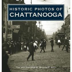 Historic Photos of Chattanooga als Buch von