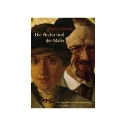 Die Ärztin und der Maler als Buch von Paul U. Unschuld
