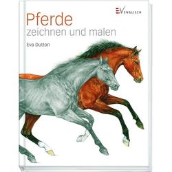 Pferde zeichnen und malen als Buch von Eva Dutton