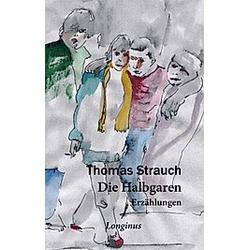 Die Halbgaren. Thomas Strauch  - Buch