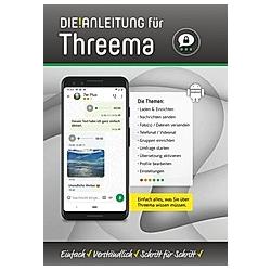Die Anleitung für Threema. Helmut Oestreich  - Buch