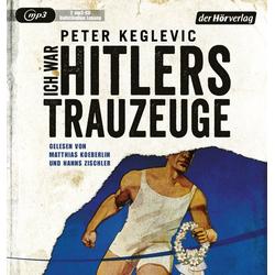 Ich war Hitlers Trauzeuge als Hörbuch CD von Peter Keglevic