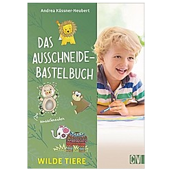 Das Ausschneide-Bastelbuch - Wilde Tiere. Andrea Küssner-Neubert  - Buch