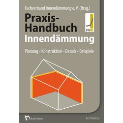 Praxis-Handbuch Innendämmung als Buch von