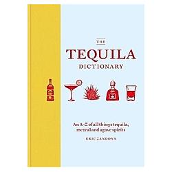 The Tequila Dictionary. Eric Zandona  - Buch