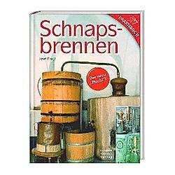 Schnapsbrennen. Josef Pischl  - Buch