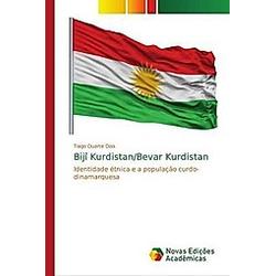 Bijî Kurdistan/Bevar Kurdistan. Tiago Duarte Dias  - Buch