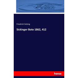 Sickinger Bote 1862 412 als Buch von Friedrich Sicking