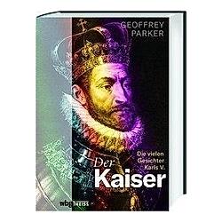 Der Kaiser. Geoffrey Parker  - Buch