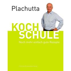 Plachutta Kochschule 2 als Buch von Ewald Plachutta