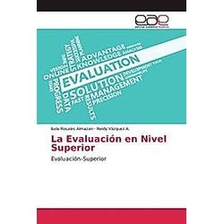 La Evaluación en Nivel Superior. Isela Rosales Almazan  Neidy Vázquez A.  - Buch